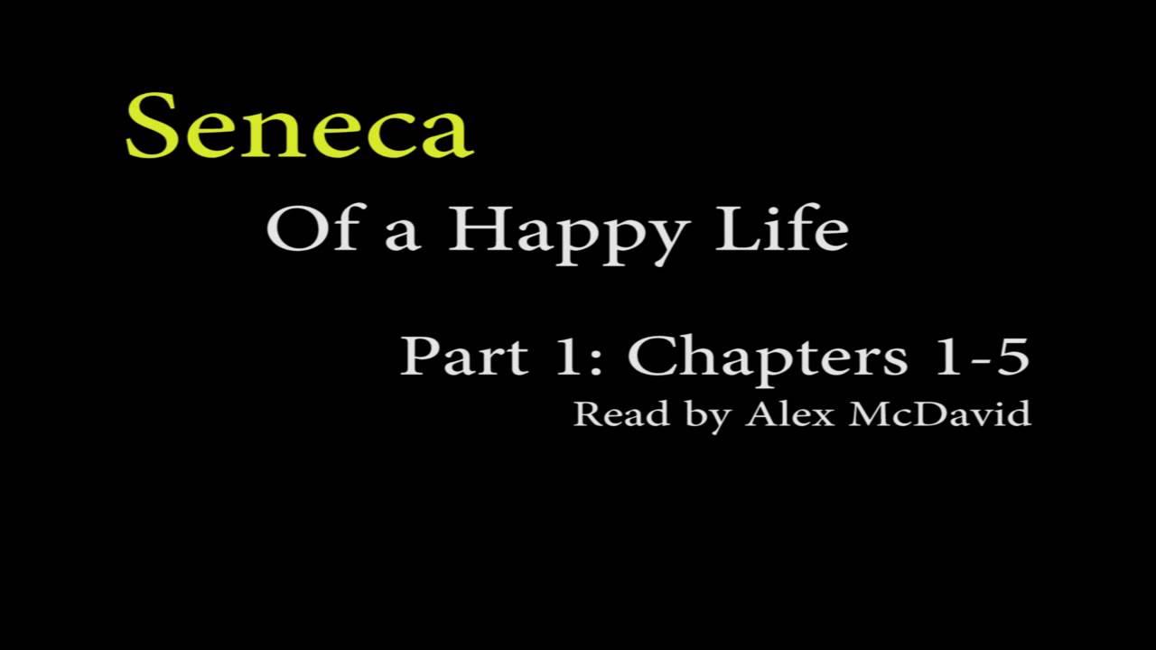 Seneca, Of a Happy Life – Part 1 (Stoicism)
